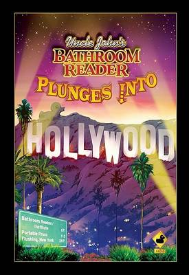 Uncle John's Bathroom Reader Plunges into Hollywood - Bathroom Readers (Paperback)