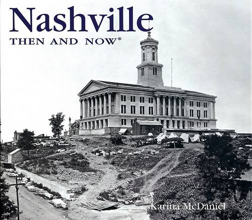 Nashville Then and Now - Then & Now (Thunder Bay Press) (Hardback)