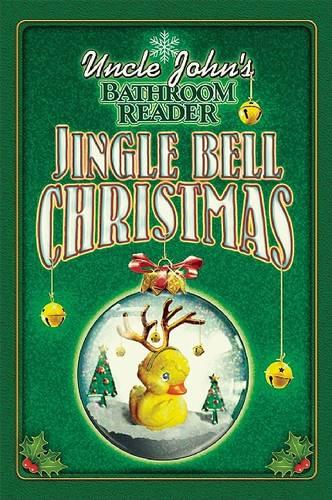 Uncle John's Bathroom Reader Jingle Bell Christmas - Uncle John's Bathroom Readers (Hardback)