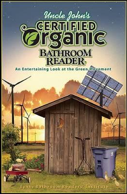 Uncle John's Certified Organic Bathroom Reader (Paperback)