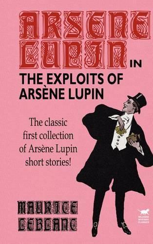 The Exploits of Arsene Lupin (Hardback)
