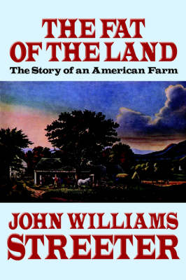 The Fat of the Land: The Story of an American Farm (Paperback)