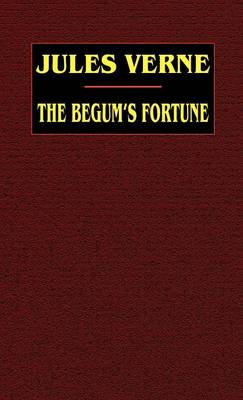 The Begum's Fortune (Hardback)