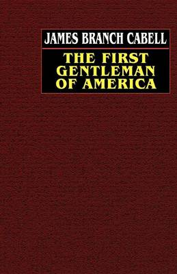 The First Gentleman of America: A Comedy of Conquest (Paperback)