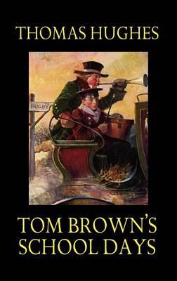 Tom Brown's School Days (Hardback)
