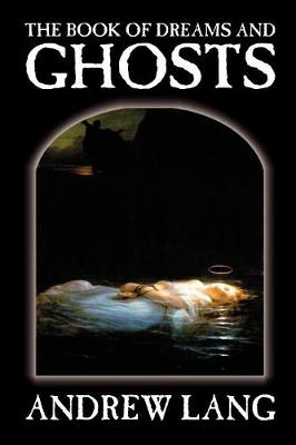 The Book of Dreams and Ghosts by Andrew Lang, Supernatural (Paperback)