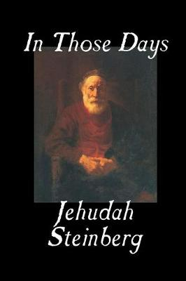 In Those Days by Jehudah Steinberg, Fiction (Paperback)