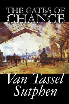 The Gates of Chance by Van Tassel Sutphen, Science Fiction, Literary (Paperback)