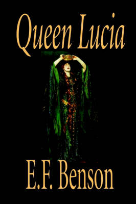 Queen Lucia by E. F. Benson, Fiction, Humorous (Paperback)