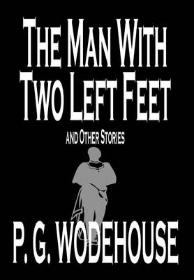 The Man with Two Left Feet and Other Stories (Hardback)