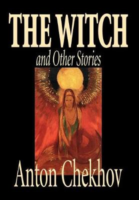 The Witch and Other Stories by Anton Chekhov, Fiction, Classics, Short Stories (Hardback)
