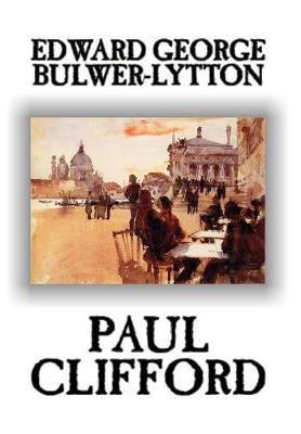 Paul Clifford by Edward George Lytton Bulwer-Lytton, Fiction (Hardback)