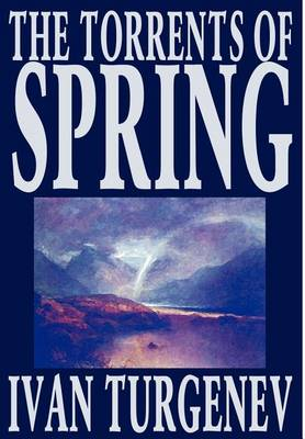 The Torrents of Spring by Ivan Turgenev, Fiction, Literary, Poetry (Hardback)