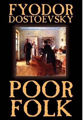 Poor Folk by Fyodor Mikhailovich Dostoevsky, Fiction (Hardback)