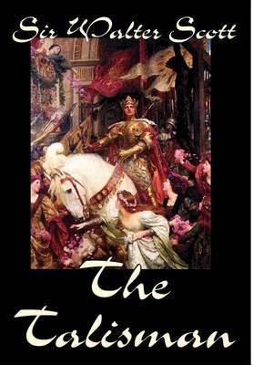 The Talisman by Sir Walter Scott, Fiction, Literary (Hardback)