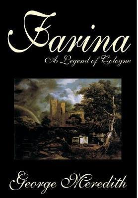 Farina by George Meredith, Fiction, Literary, Romance (Hardback)