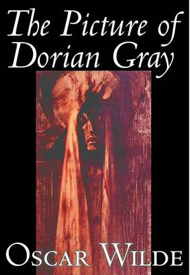 The Picture of Dorian Gray by Oscar Wilde, Fiction, Classics - Wildside Fantasy Classic (Hardback)