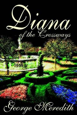Diana of the Crossways by George Meredith, Fiction, Classics (Hardback)