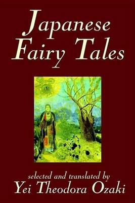 Japanese Fairy Tales by Yei Theodora Ozaki, Classics (Hardback)