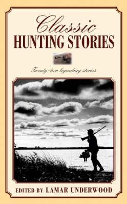Classic Hunting Stories: Twenty Two Legendary Stories (Paperback)