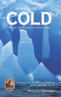 Some Like It Cold: Arctic and Antarctic Expeditions - Explorers Club (Paperback)
