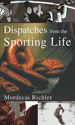 Dispatches from the Sporting Life (Paperback)