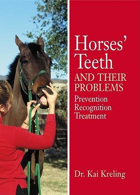 Horses' Teeth and Their Problems: Prevention, Recognition, and Treatment (Hardback)