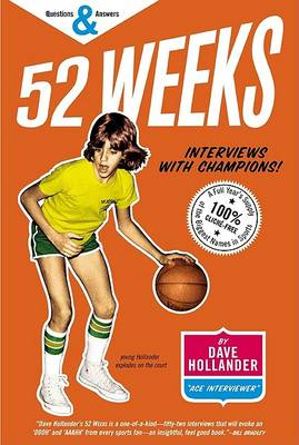 52 Weeks: Interviews with Champions! (Paperback)