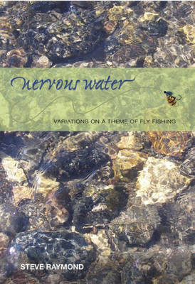 Nervous Waters: Variations on a Theme of Fly Fishing (Hardback)