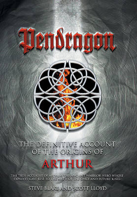 Pendragon: The Definitive Account of the Origins of Arthur (Paperback)