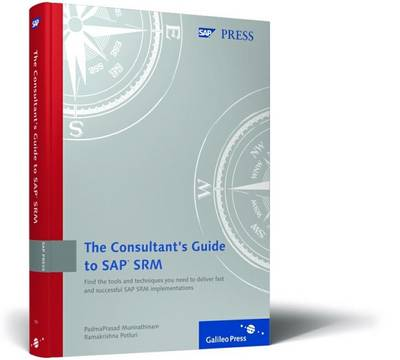 The Consultant's Guide to SAP SRM (Hardback)