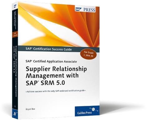 SAP Certification Success Guide: SAP Certified Development Associate - Supplier Relationship Management with SAP SRM 5.0 (Paperback)