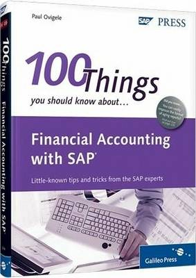 100 Things You Should Know About Financial Accounting with SAP (Hardback)