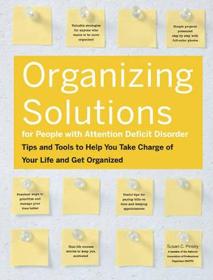 Organizing Solutions for People with Attention Deficit Disorder: Tips and Tools to Help You Take Charge of Your Life and Get Organized (Paperback)