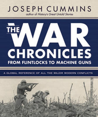 The War Chronicles: From Flintlocks to Machine Guns, New Perspectives on the Modern Era of Warfare (Paperback)