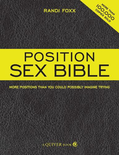 The Position Sex Bible: More Positions Than You Could Possibly Imagine Trying (Paperback)