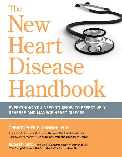 The New Heart Disease Handbook: Everything You Need to Know to Effectivly Reverse and Manage Heart Disease (Paperback)