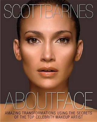 About Face: Amazing Transformations Using the Secrets of the Top Celebrity Makeup Artist (Hardback)
