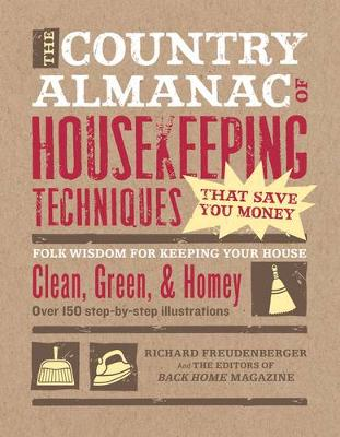 The Country Almanac of Housekeeping Techniques That Save You Money: Folk Wisdom for Keeping Your House Clean, Green, and Homey (Paperback)