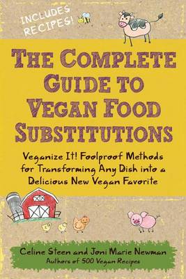 The Complete Guide to Vegan Food Substitutions: Veganize it! (Paperback)