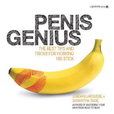 Penis Genius: The Best Tips and Tricks for Working His Stick (Paperback)
