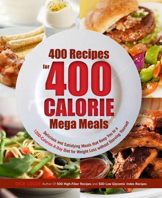 500 400-Calorie Recipes: Delicious and Satisfying Meals That Keep You to a Balanced 1200-Calorie Diet So You Can Lose Weight without Starving Yourself (Paperback)