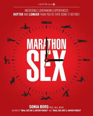 Marathon Sex: Incredible Lovemaking Experiences Hotter and Longer Than You'Ve Ever Done it Before (Paperback)