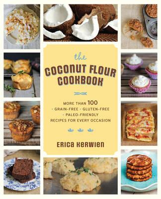 The Healthy Coconut Flour Cookbook (Paperback)