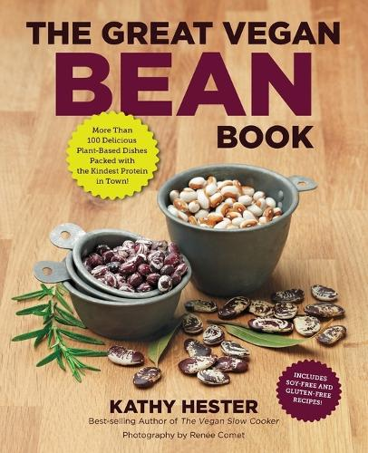 The Great Vegan Bean Book: More Than 100 Delicious Plant-Based Dishes Packed with the Kindest Protein in Town! (Paperback)