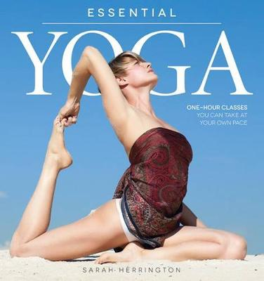 Essential Yoga: One-Hour Classes You Can Take at Your Own Pace (Paperback)
