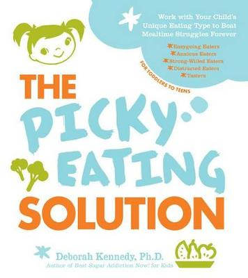 The Picky Eating Solution: Work with Your Child's Unique Eating Type to Beat Mealtime Struggles Forever (Paperback)