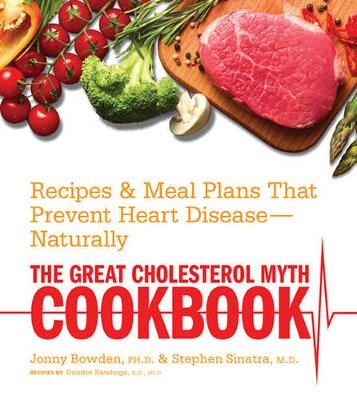 The Great Cholesterol Myth Cookbook: Recipes and Meal Plans That Prevent Heart Disease--Naturally (Paperback)