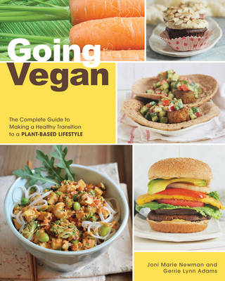 Going Vegan: The Complete Guide to Making a Healthy Transition to a Plant-Based Lifestyle (Paperback)