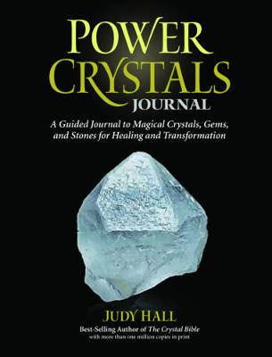 Power Crystals Journal: A Guided Journal to Magical Crystals, Gems, and Stones for Healing and Transformation (Paperback)